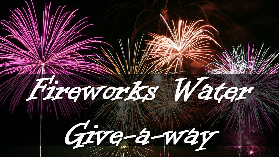 Fireworks-Water-Give-a-way